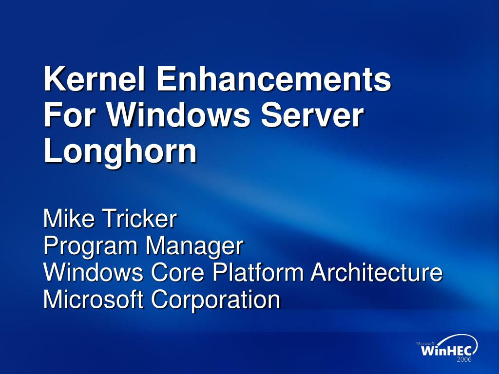 kernel enhancements for windows server longhorn l.