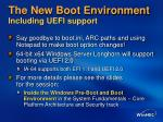 the new boot environment including uefi support