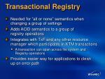 transactional registry