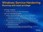 windows service hardening running with least privilege
