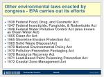 other environmental laws enacted by congress epa carries out its efforts