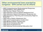 other environmental laws enacted by congress epa carries out its efforts2
