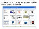 2 break up your story into digestible bites in the slide sorter view