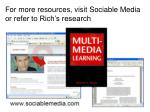 for more resources visit sociable media or refer to rich s research