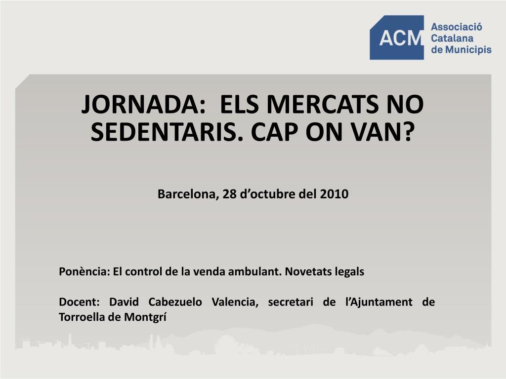 jornada els mercats no sedentaris cap on van barcelona 28 d octubre del 2010 l.