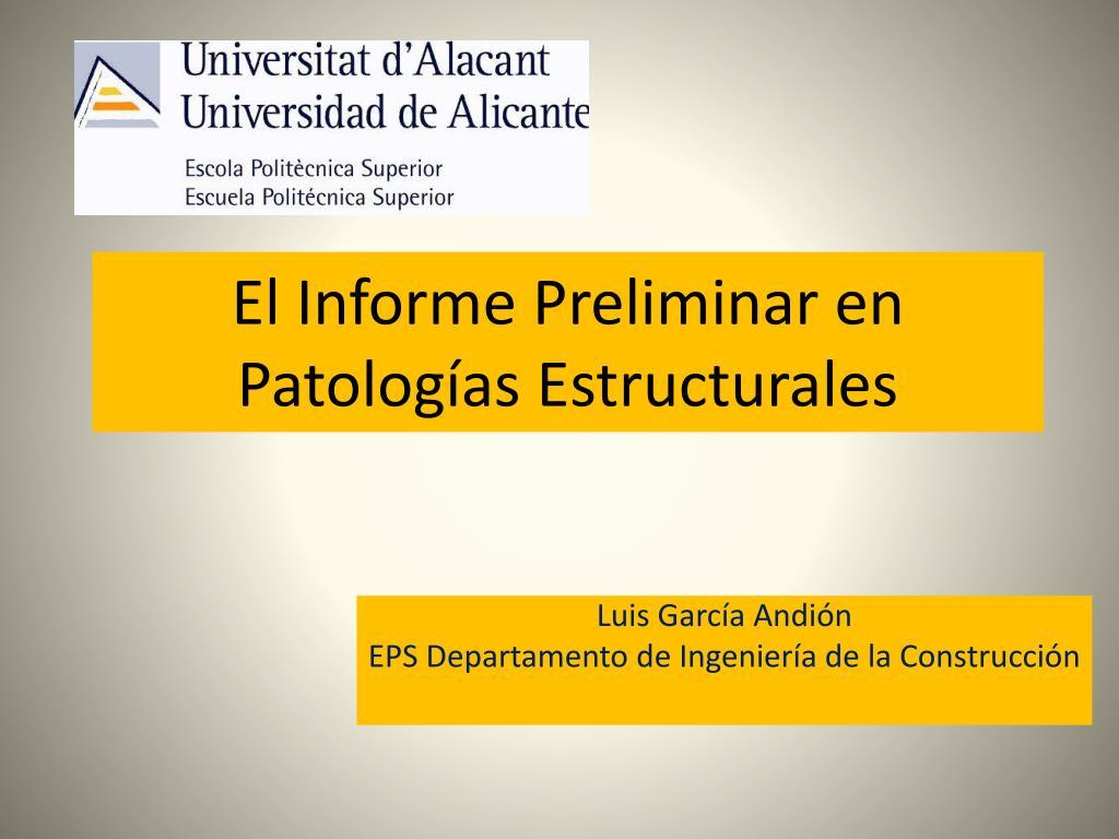 el informe preliminar en patolog as estructurales l.
