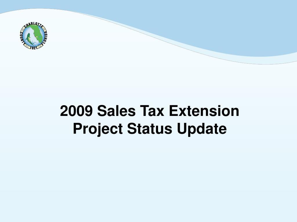 2009 sales tax extension project status update l.