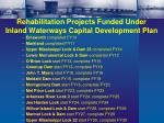 rehabilitation projects funded under inland waterways capital development plan