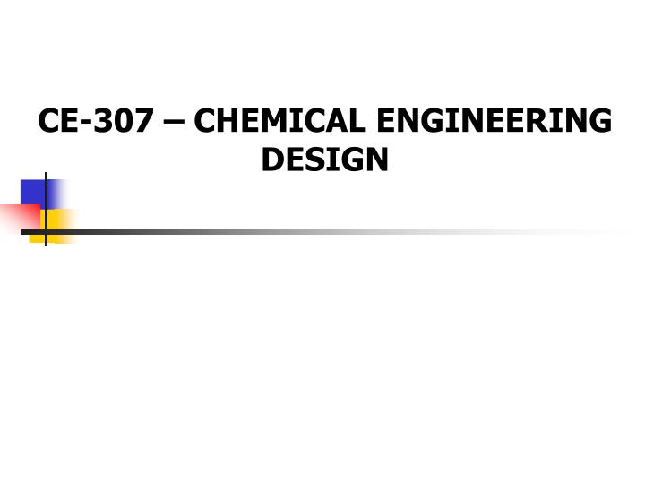 ce 307 chemical engineering design n.