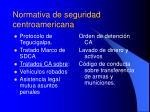 normativa de seguridad centroamericana