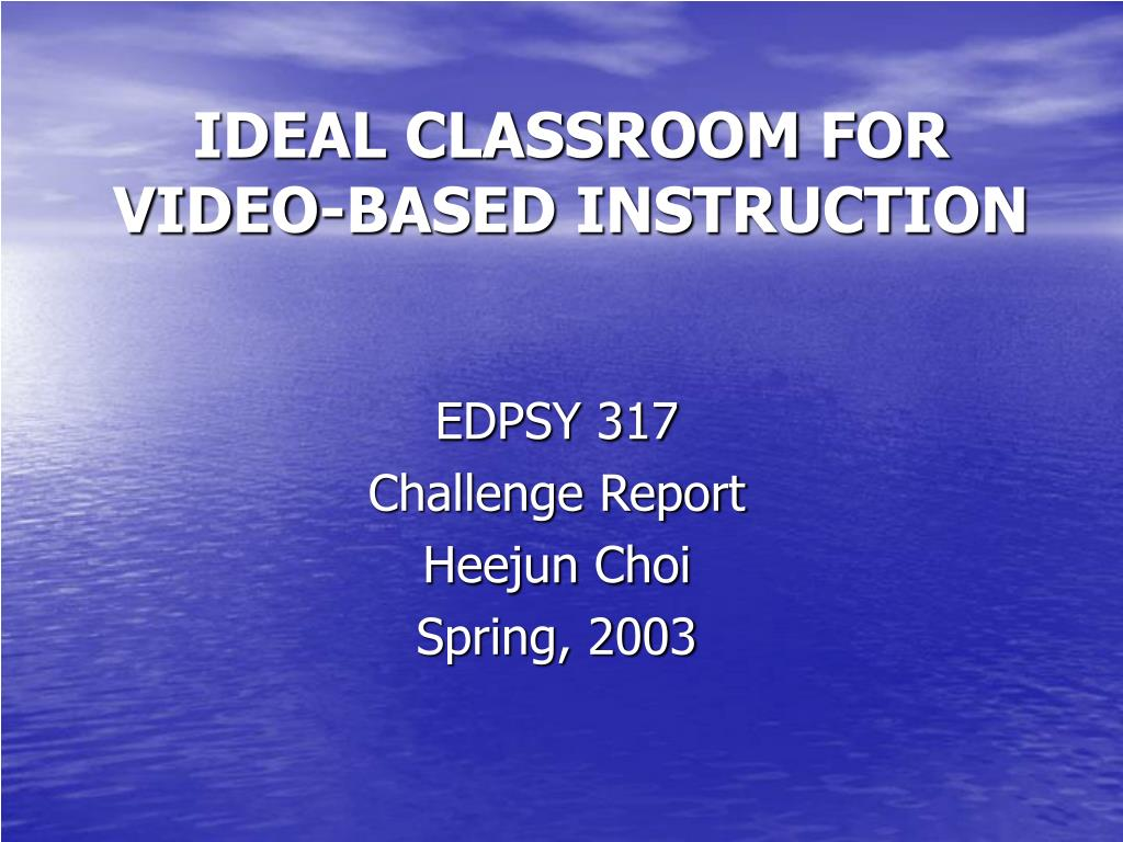 ideal classroom for video based instruction l.