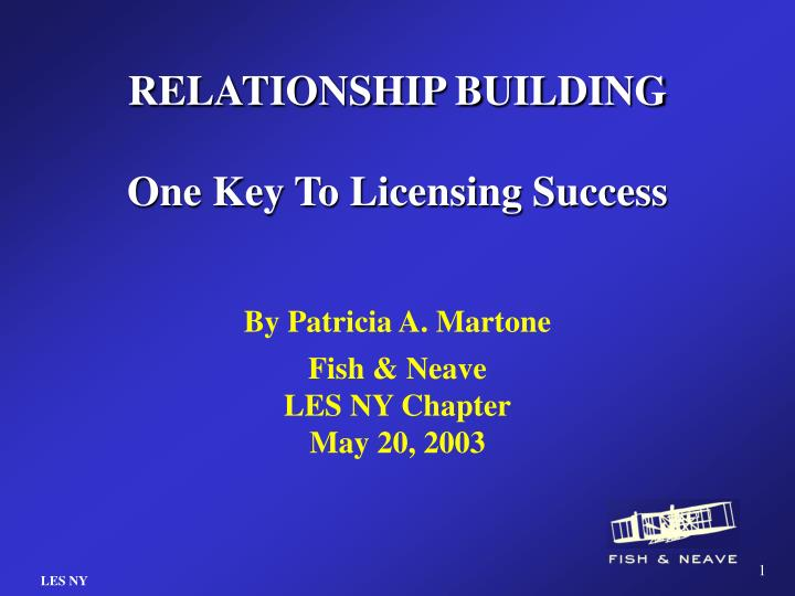 Relationship building one key to licensing success
