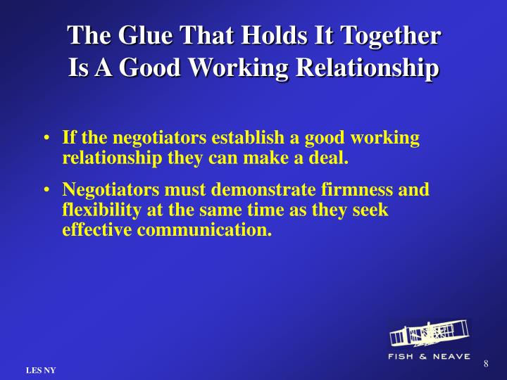 The Glue That Holds It Together Is A Good Working Relationship