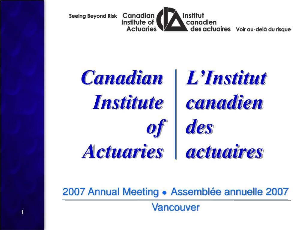 2007 annual meeting assembl e annuelle 2007 vancouver l.