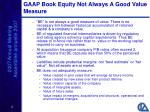 gaap book equity not always a good value measure