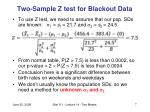 two sample z test for blackout data