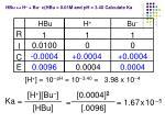 hbu h bu c hbu 0 01m and ph 3 40 calculate ka