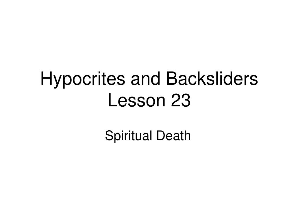 hypocrites and backsliders lesson 23 l.