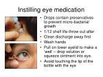 instilling eye medication