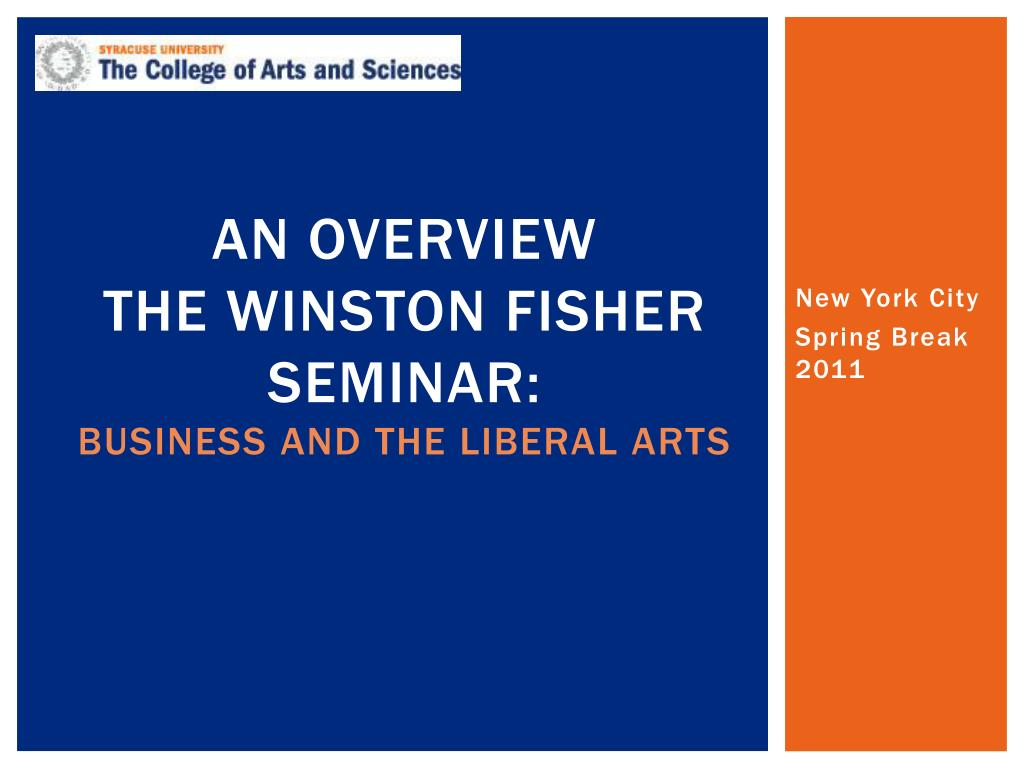 an overview the winston fisher seminar business and the liberal arts l.