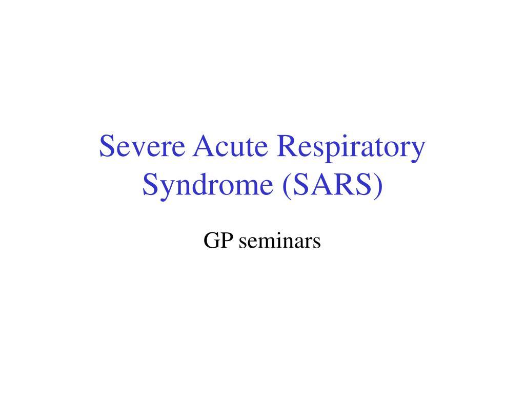 severe acute respiratory syndrome sars l.