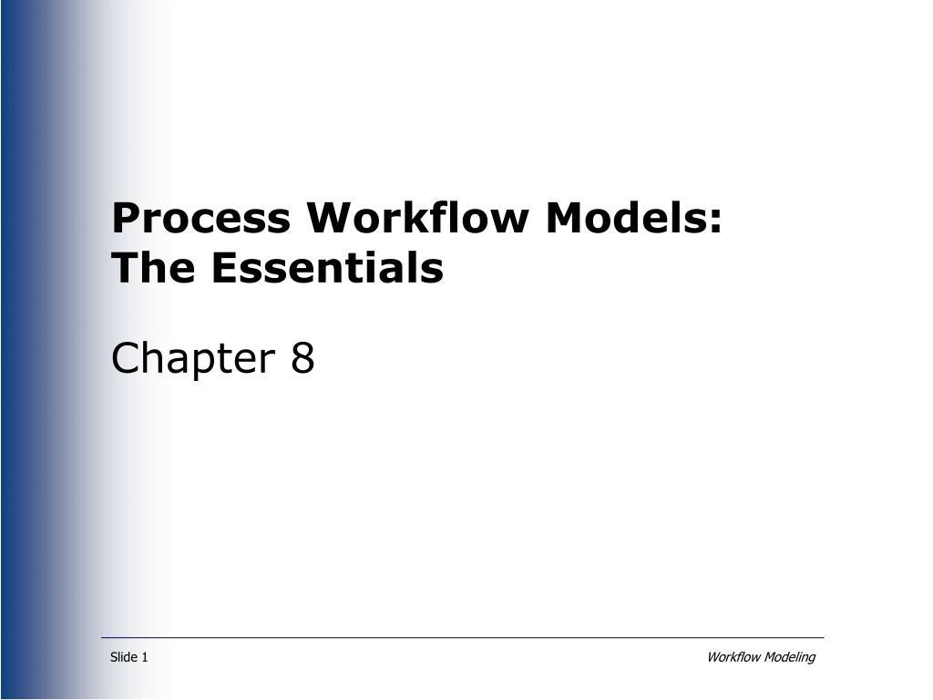 process workflow models the essentials l.