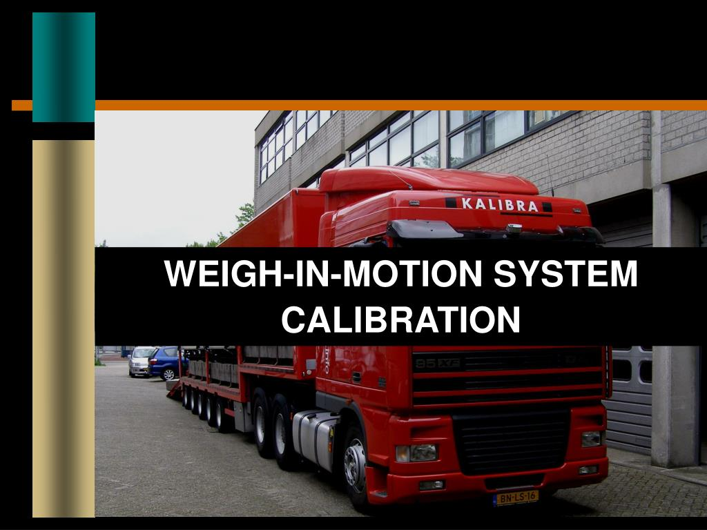 weigh in motion system calibration l.