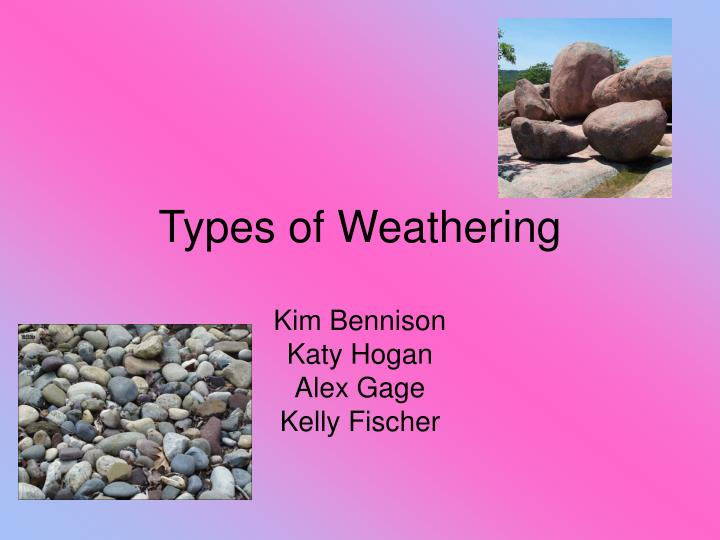 types of weathering n.