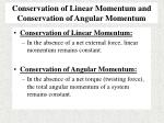 conservation of linear momentum and conservation of angular momentum