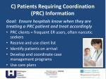 c patients requiring coordination prc information