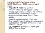 sastanak na elnika i koordinatora izjz zzjz mart 2008 seminar april 2008