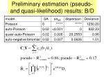 preliminary estimation pseudo and quasi likelihood results b d