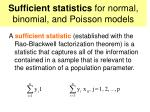 sufficient statistics for normal binomial and poisson models