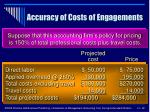 accuracy of costs of engagements