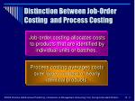 distinction between job order costing and process costing