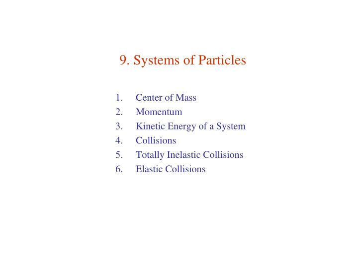 9 systems of particles n.