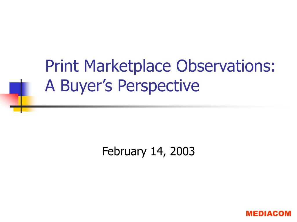 print marketplace observations a buyer s perspective l.