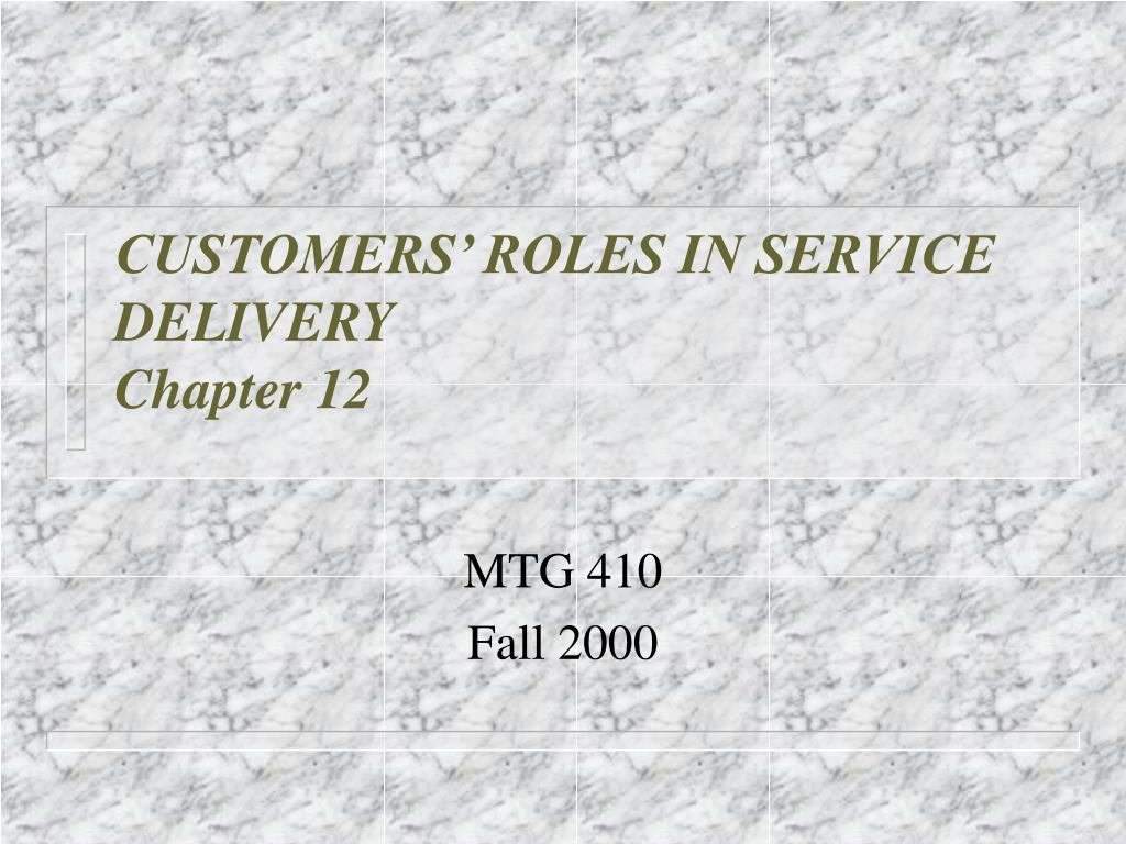 customers roles in service delivery chapter 12 l.