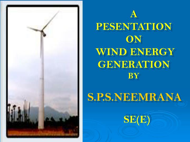 a pesentation on wind energy generation by n.