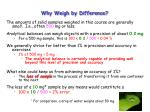why weigh by difference