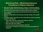 minimizing risk minimizing exposure procedures to reduce exposure