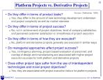 platform projects vs derivative projects