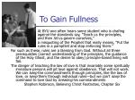 to gain fullness
