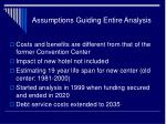 assumptions guiding entire analysis