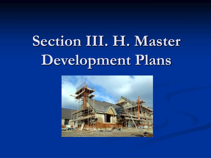 section iii h master development plans n.