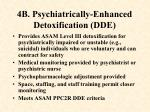 4b psychiatrically enhanced detoxification dde