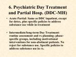 6 psychiatric day treatment and partial hosp ddc mh