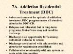 7a addiction residential treatment ddc