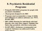 8 psychiatric residential programs