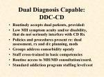 dual diagnosis capable ddc cd